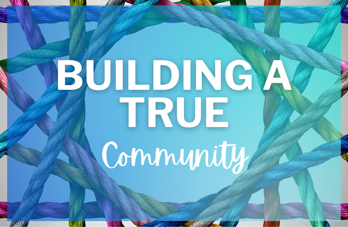 Building a true community
